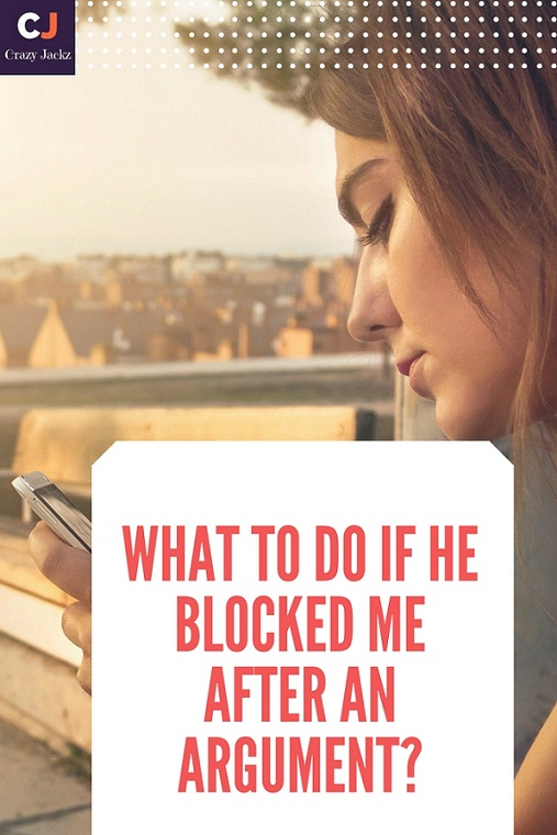 what to do if he blocks me after an argument