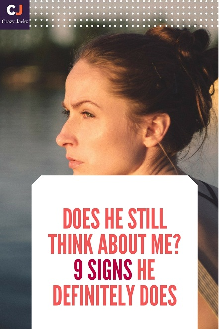 Does he still think about me? 9 Signs he definitely does