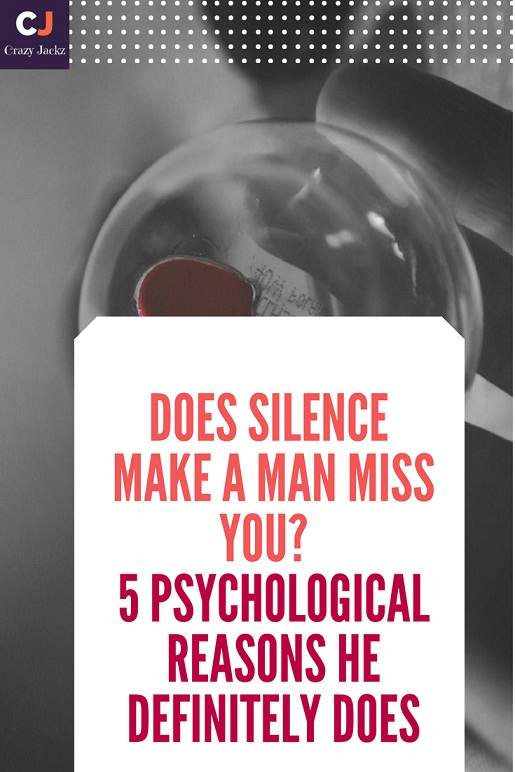 Does silence make a man Miss you? 5 Psychological Reasons he definitely does