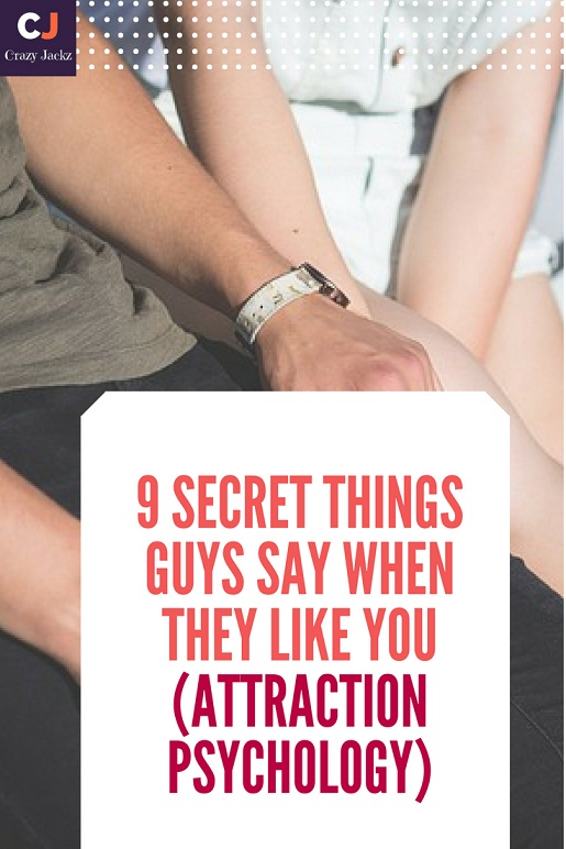 9 Secret Things Guys say when they like you (Attraction Psychology)