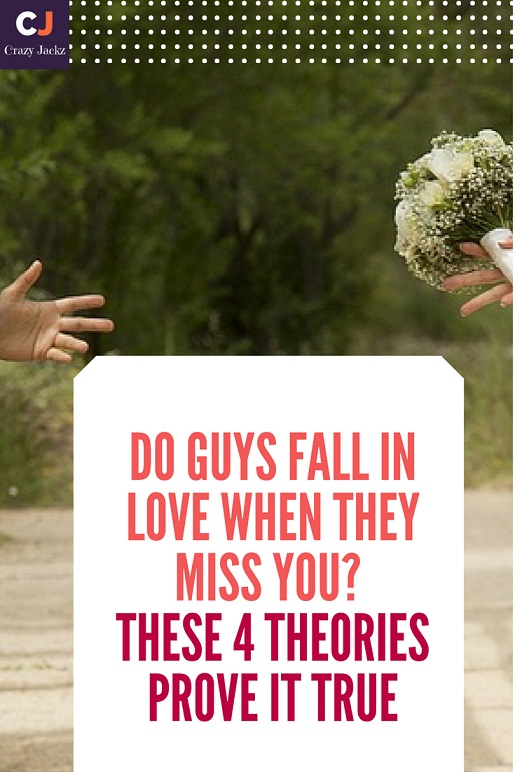 Do guys fall in Love when they Miss you? These 4 theories prove it True