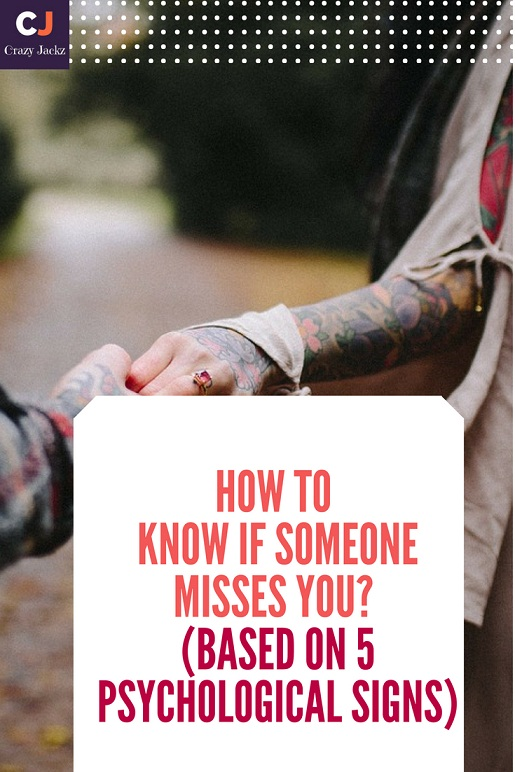 How to know if someone Misses you? (Based on 5 Psychological signs)