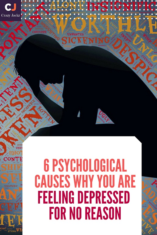 6 Psychological causes why you are feeling Depressed for no reason