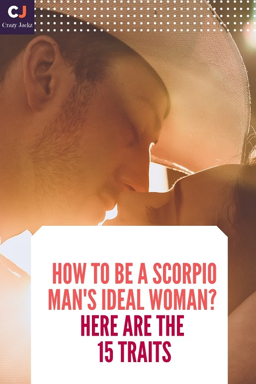 How to be a Scorpio man's ideal Woman? Here are the 15 Traits
