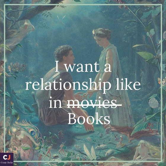 I want a relationship like in movies books