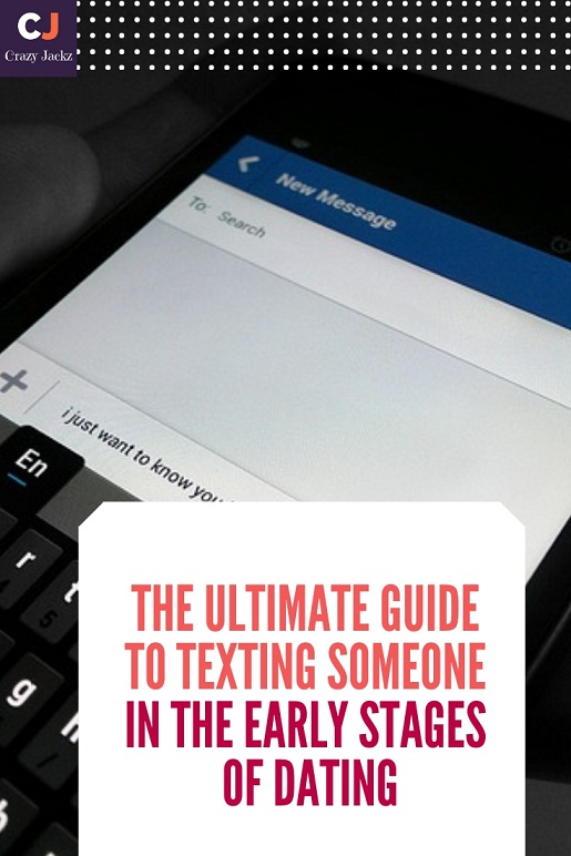 The Ultimate Guide to Texting someone in the early stages of dating