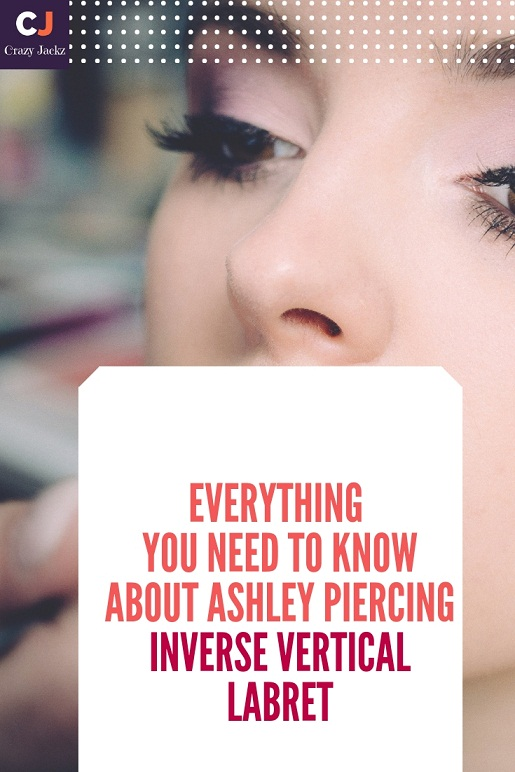 Everything you need to know about Ashley piercing | Inverse vertical Labret
