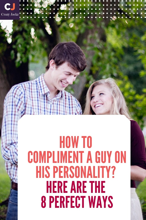 How to Compliment a Guy on his Personality? Here are the 8 Perfect Ways
