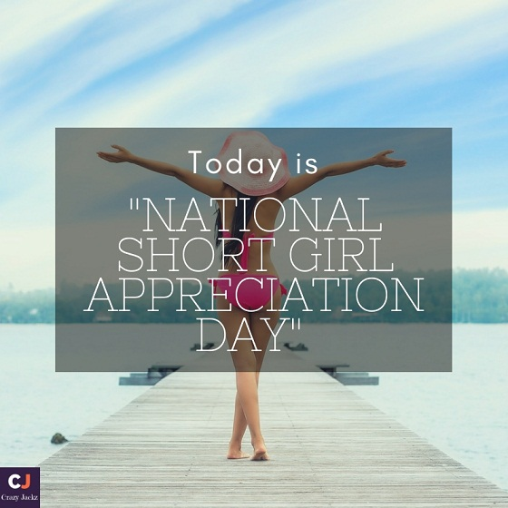Today is National Short Girl Appreciation Day