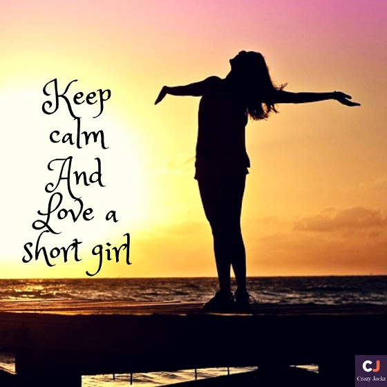 Keep Calm and Love a short Girl
