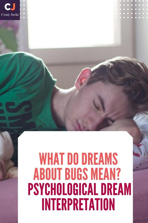 What Do Dreams About Bugs Mean? | Psychological Dream Interpretation
